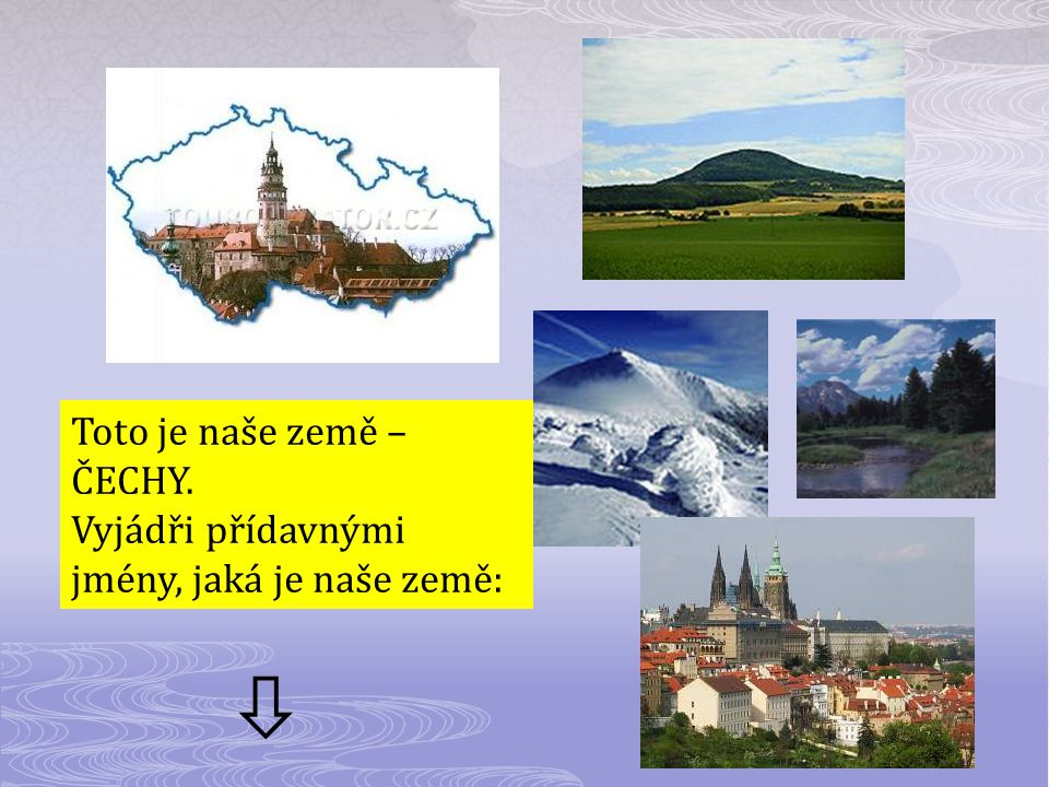  Toto je naše země – ČECHY.
