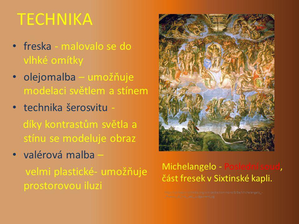 TECHNIKA freska - malovalo se do vlhké omítky