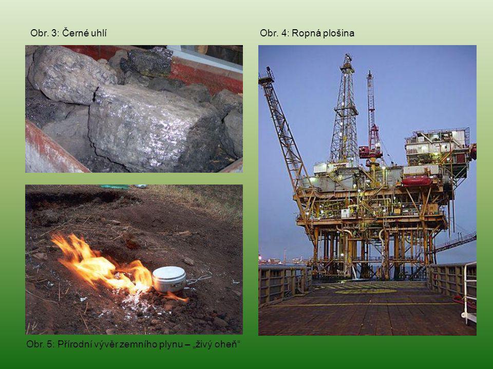 Obr. 3: Černé uhlí Obr. 4: Ropná plošina
