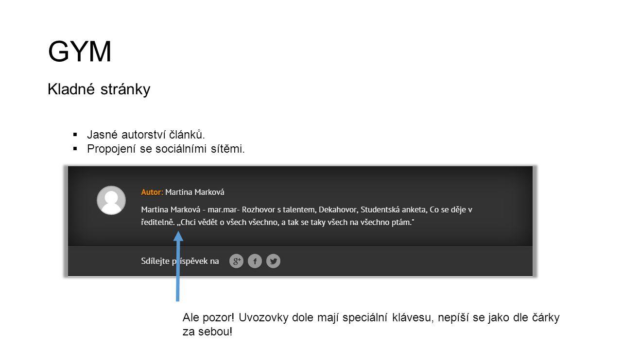 GYM Kladné stránky Jasné autorství článků.