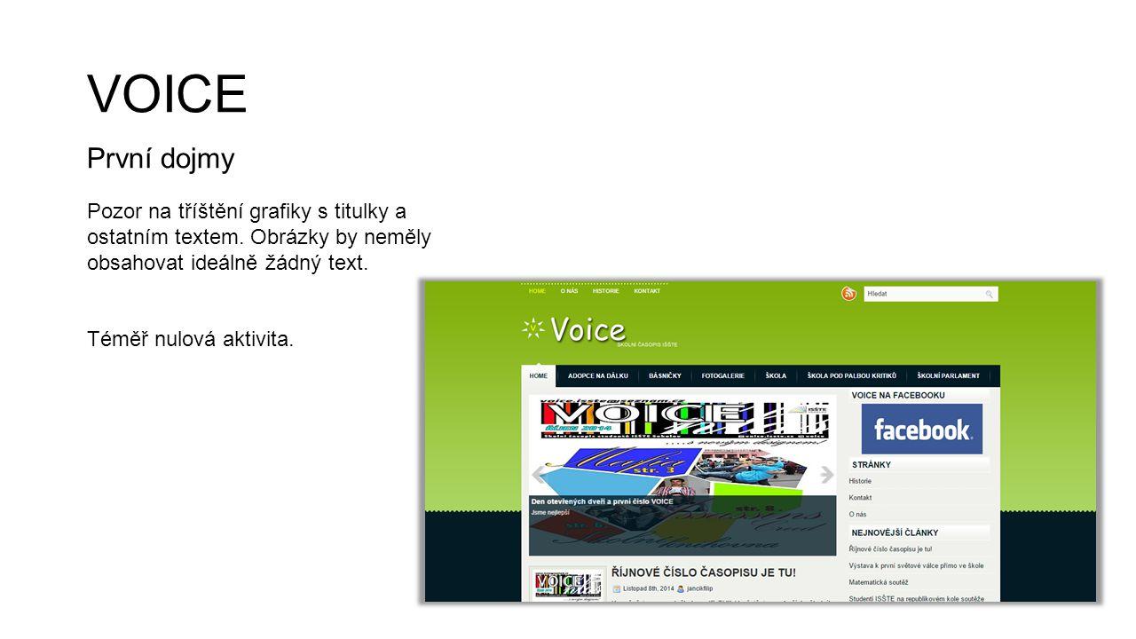 VOICE První dojmy. Pozor na tříštění grafiky s titulky a ostatním textem. Obrázky by neměly obsahovat ideálně žádný text.