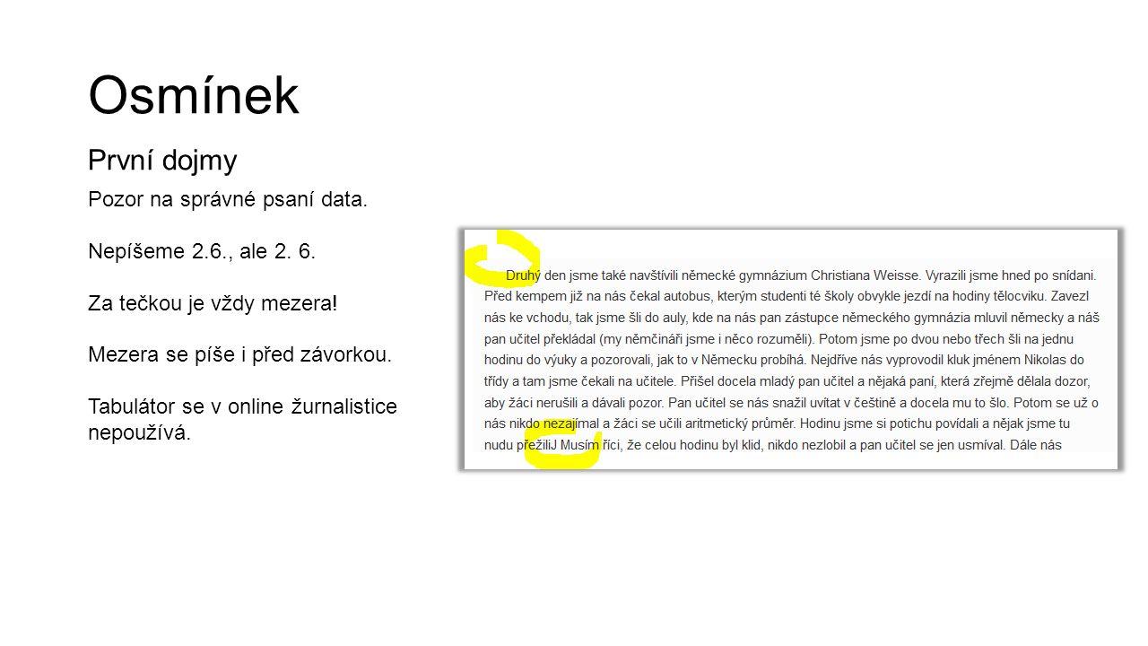 Osmínek První dojmy Pozor na správné psaní data.