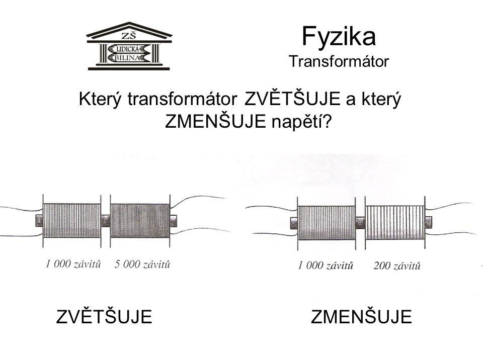 Který transformátor ZVĚTŠUJE a který ZMENŠUJE napětí