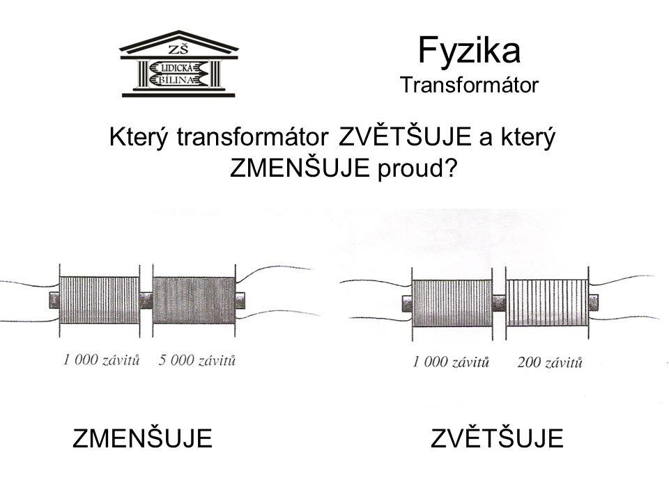 Který transformátor ZVĚTŠUJE a který ZMENŠUJE proud