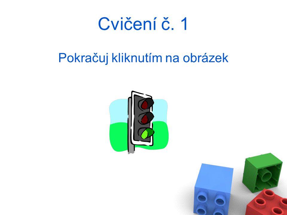 Pokračuj kliknutím na obrázek