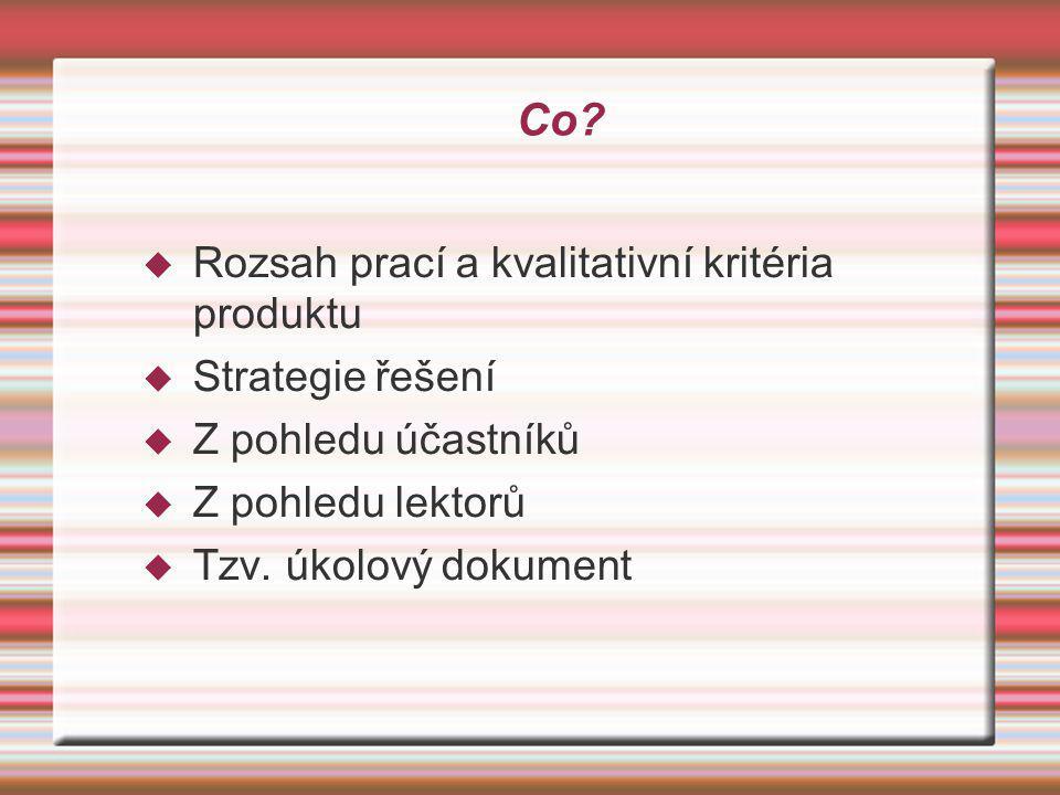 Co Rozsah prací a kvalitativní kritéria produktu Strategie řešení