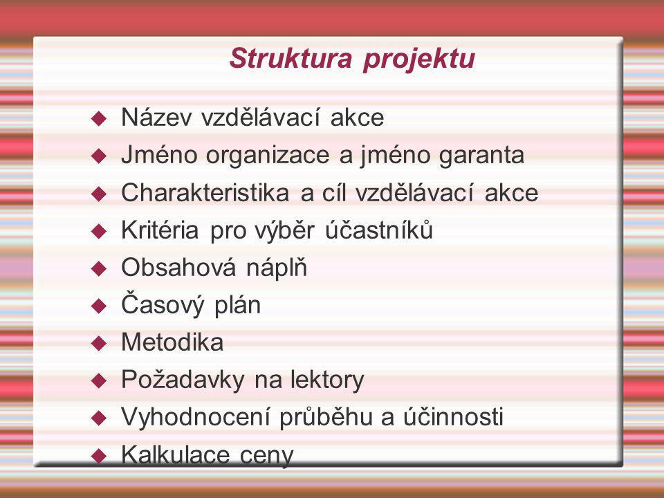 Struktura projektu Název vzdělávací akce