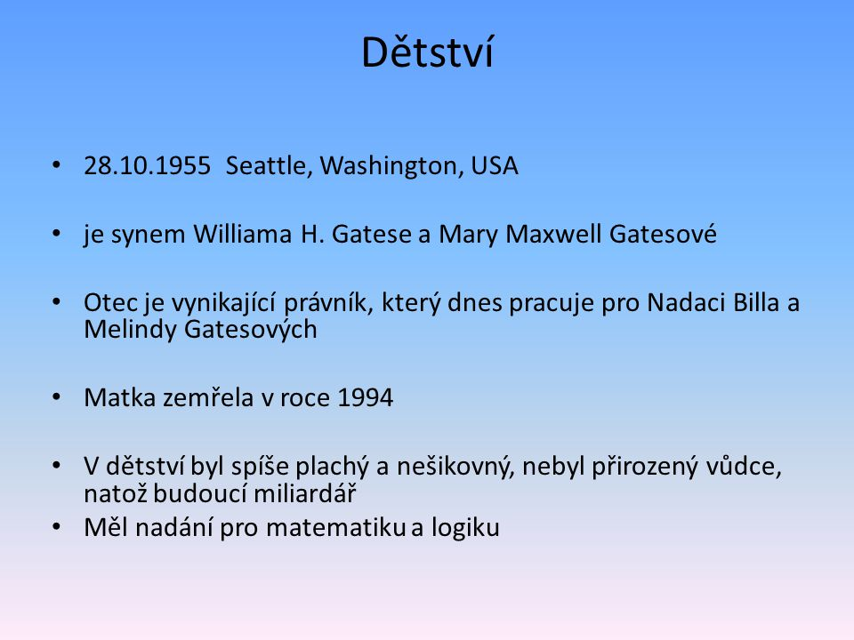 Dětství 28.10.1955 Seattle, Washington, USA