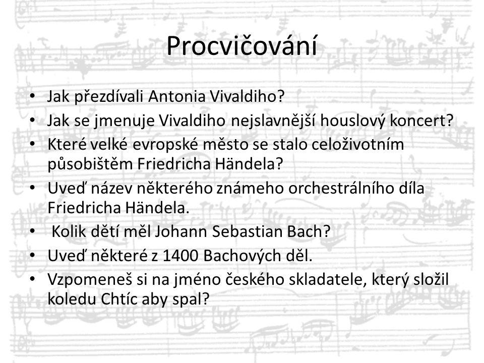 Procvičování Jak přezdívali Antonia Vivaldiho