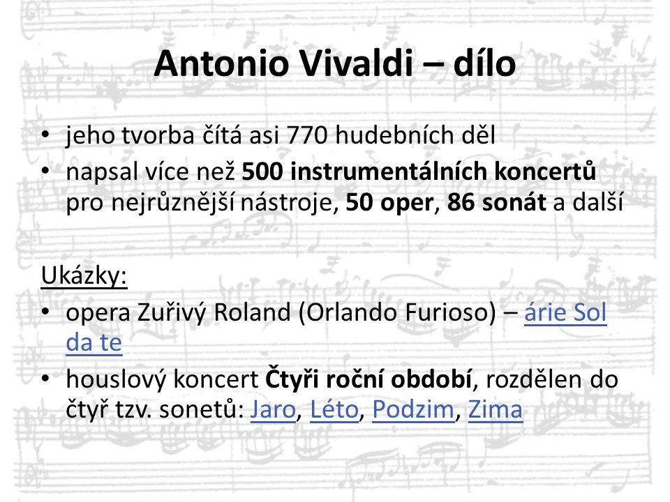 Antonio Vivaldi – dílo jeho tvorba čítá asi 770 hudebních děl