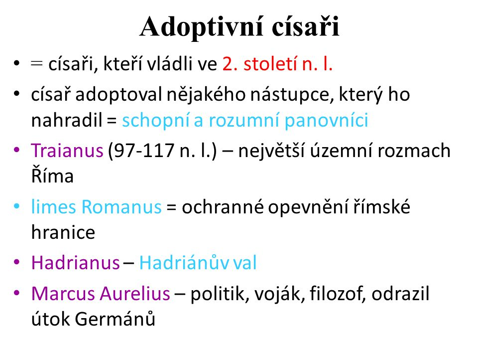 Adoptivní císaři = císaři, kteří vládli ve 2. století n. l.