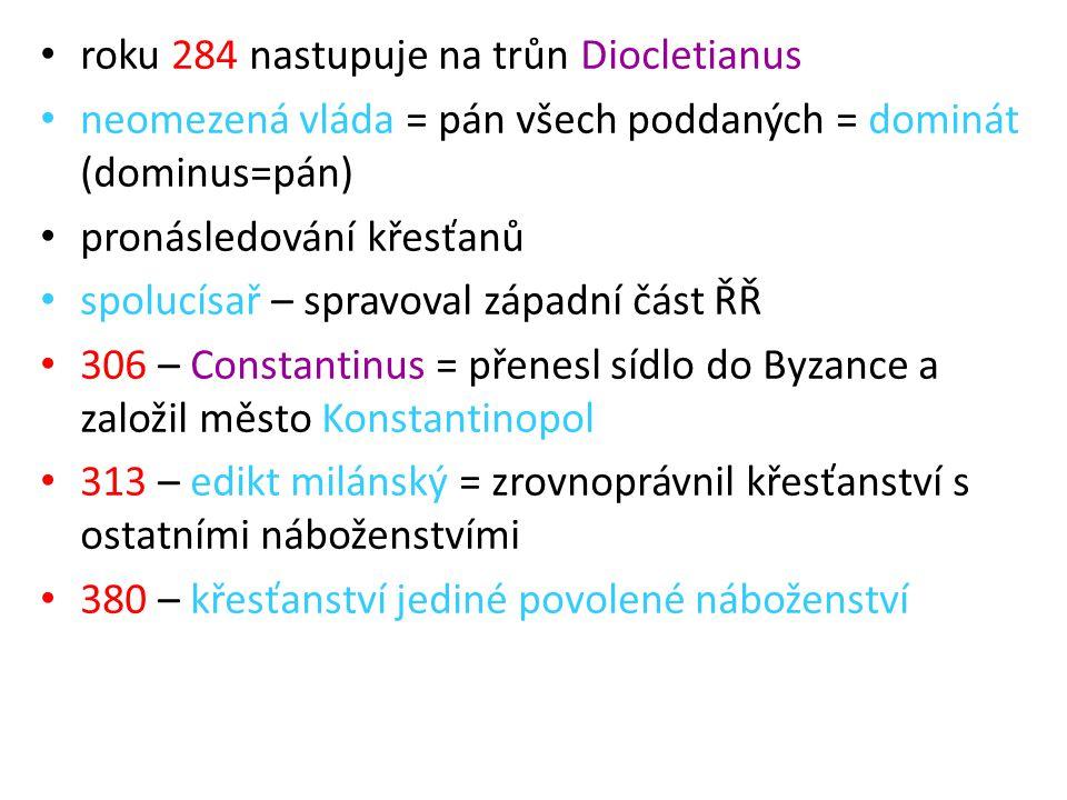 roku 284 nastupuje na trůn Diocletianus