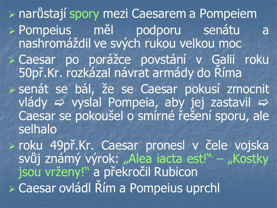 narůstají spory mezi Caesarem a Pompeiem