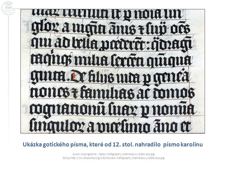 Ukázka gotického písma, které od 12. stol. nahradilo písmo karolinu