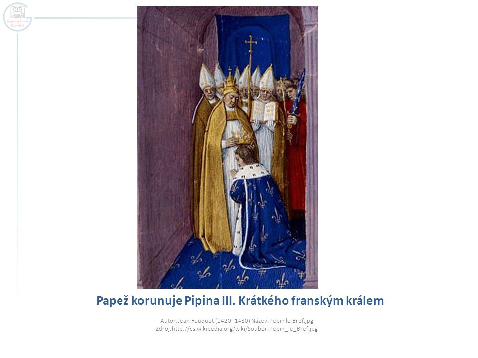 Papež korunuje Pipina III. Krátkého franským králem