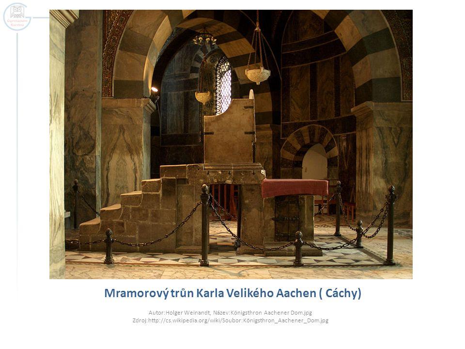 Mramorový trůn Karla Velikého Aachen ( Cáchy)