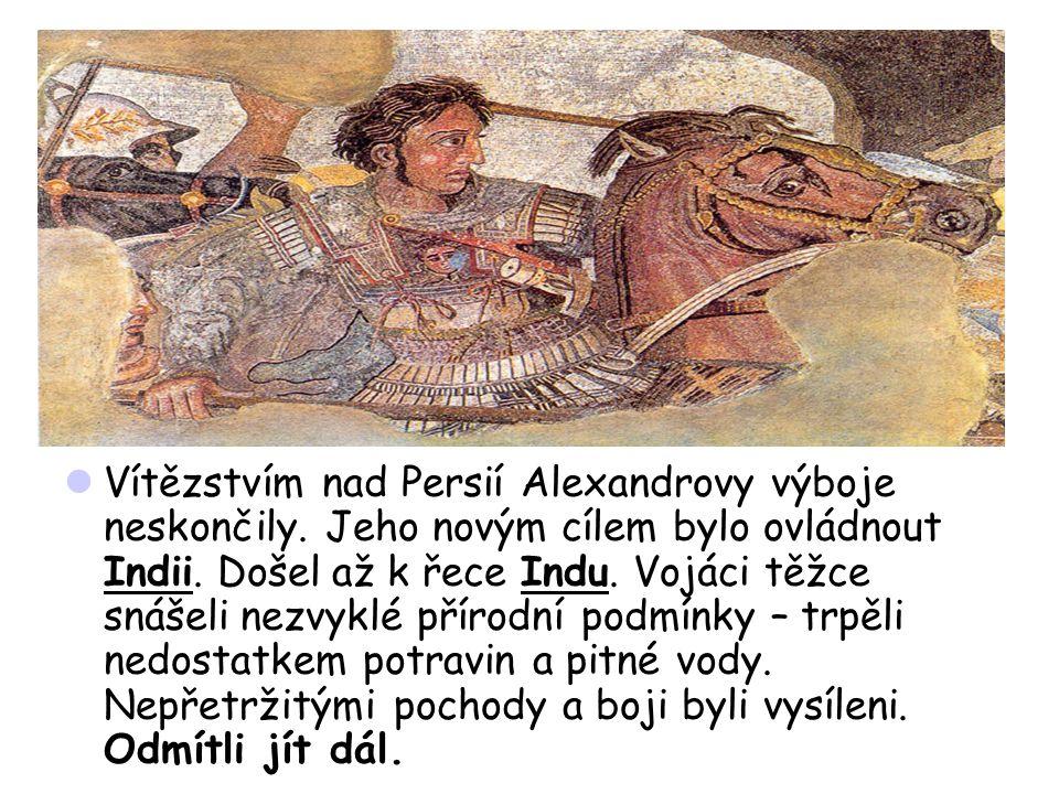 Vítězstvím nad Persií Alexandrovy výboje neskončily