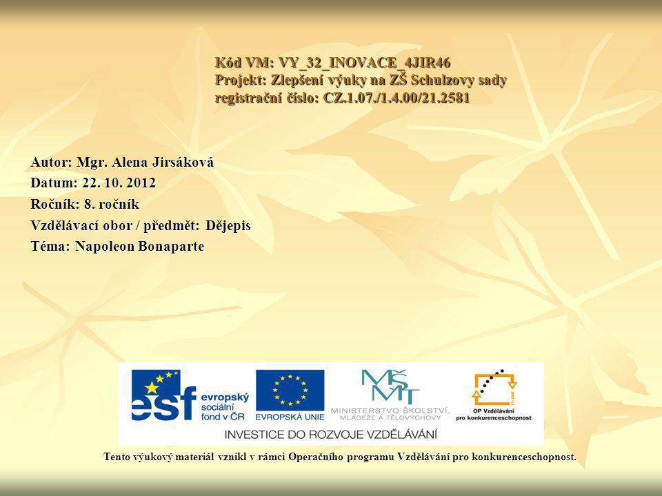 Autor: Mgr. Alena Jirsáková Datum: 22. 10. 2012 Ročník: 8. ročník