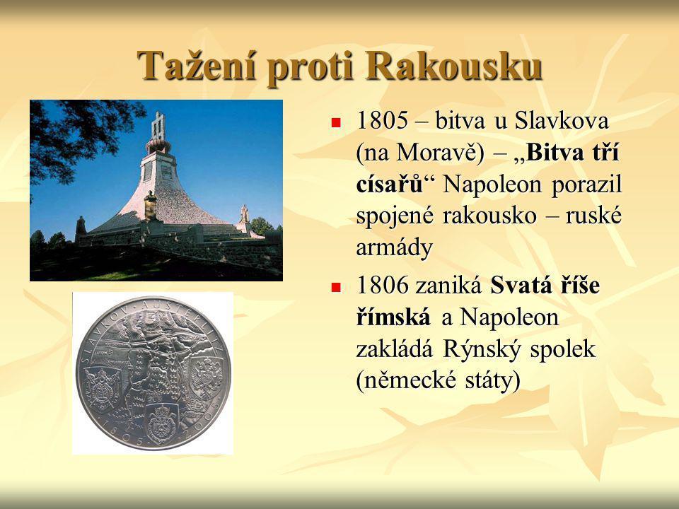 """Tažení proti Rakousku 1805 – bitva u Slavkova (na Moravě) – """"Bitva tří císařů Napoleon porazil spojené rakousko – ruské armády."""