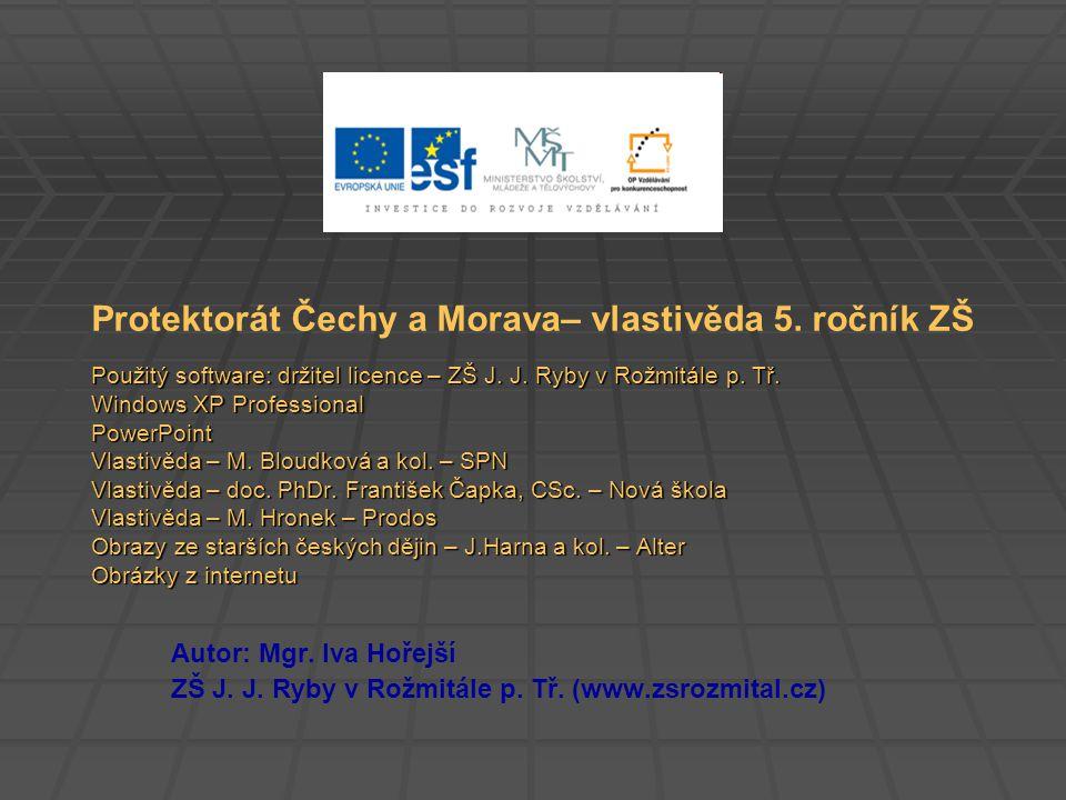 Protektorát Čechy a Morava– vlastivěda 5