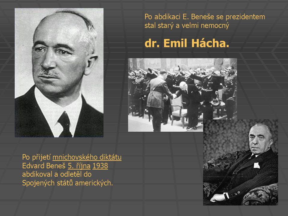 Po abdikaci E. Beneše se prezidentem stal starý a velmi nemocný