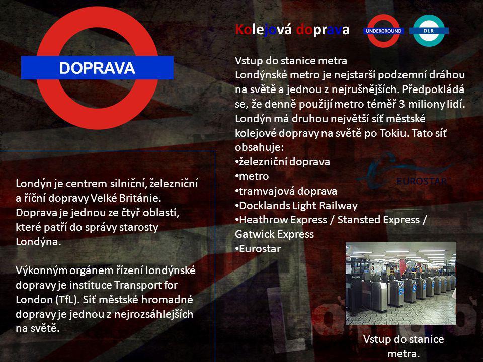 Kolejová doprava DOPRAVA Vstup do stanice metra