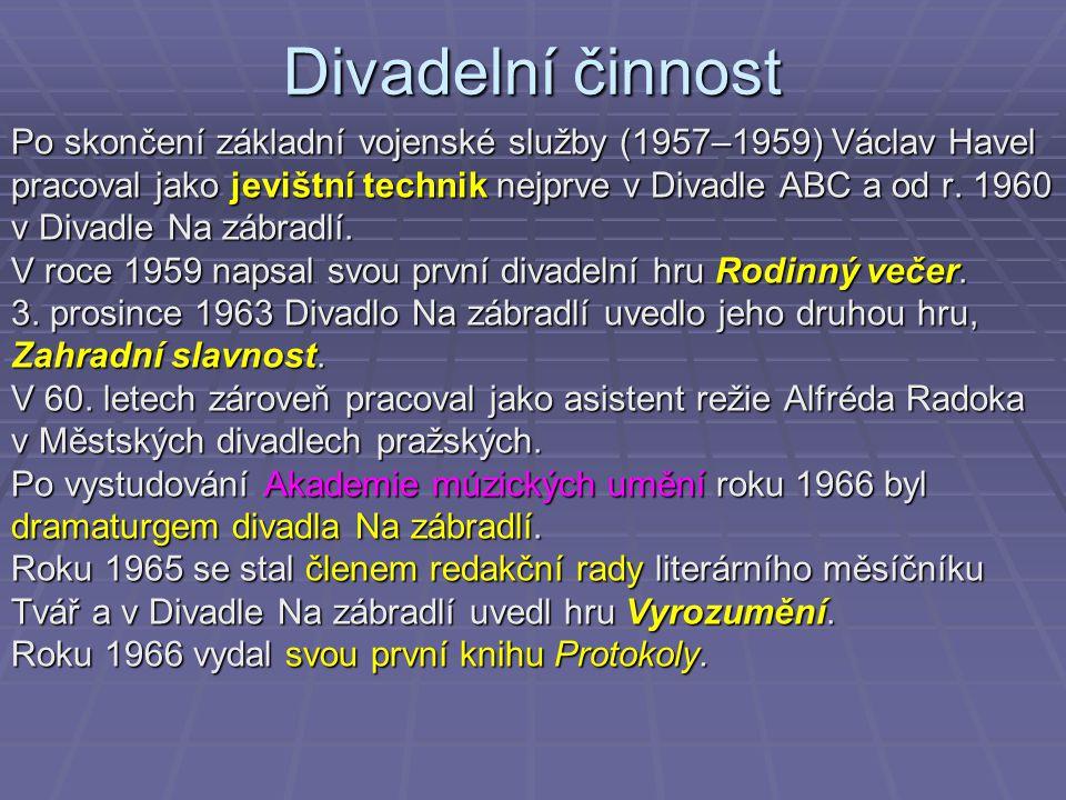 Divadelní činnost Po skončení základní vojenské služby (1957–1959) Václav Havel. pracoval jako jevištní technik nejprve v Divadle ABC a od r. 1960.