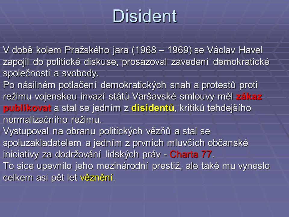 Disident V době kolem Pražského jara (1968 – 1969) se Václav Havel