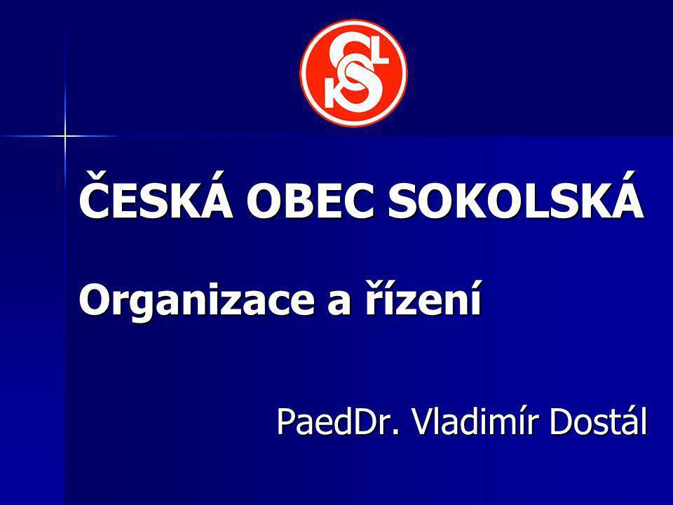 ČESKÁ OBEC SOKOLSKÁ Organizace a řízení