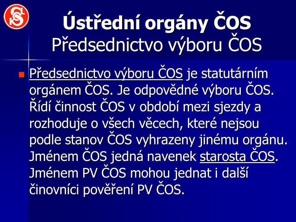 Ústřední orgány ČOS Předsednictvo výboru ČOS