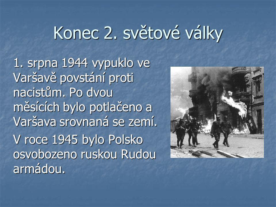 Konec 2. světové války 1. srpna 1944 vypuklo ve Varšavě povstání proti nacistům. Po dvou měsících bylo potlačeno a Varšava srovnaná se zemí.