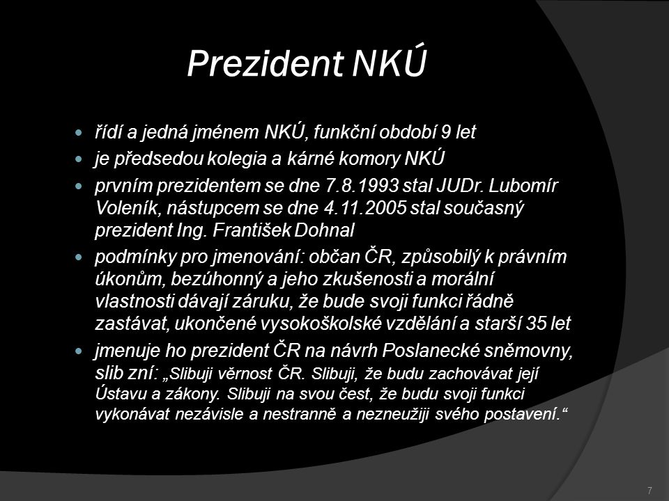 Prezident NKÚ řídí a jedná jménem NKÚ, funkční období 9 let