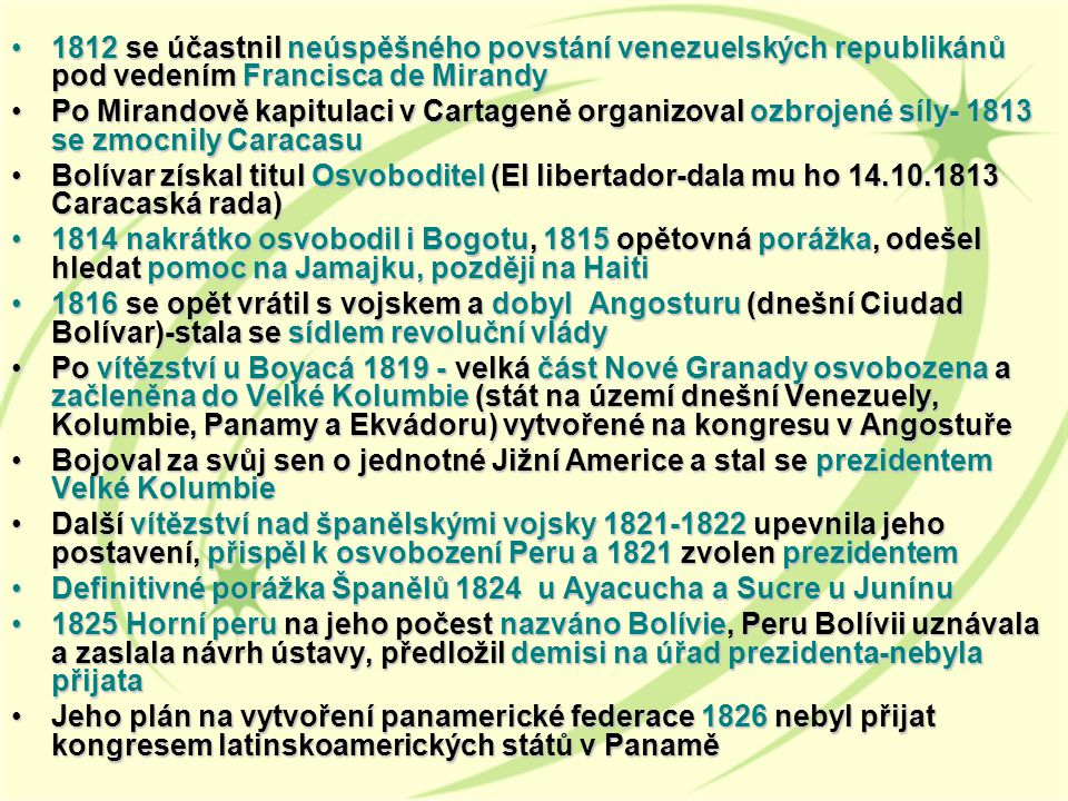1812 se účastnil neúspěšného povstání venezuelských republikánů pod vedením Francisca de Mirandy
