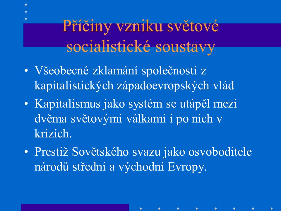 Příčiny vzniku světové socialistické soustavy