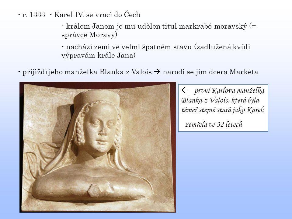 zemřela ve 32 letech - r. 1333 - Karel IV. se vrací do Čech