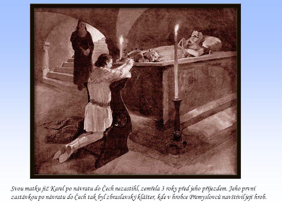 Svou matku již Karel po návratu do Čech nezastihl, zemřela 3 roky před jeho příjezdem.