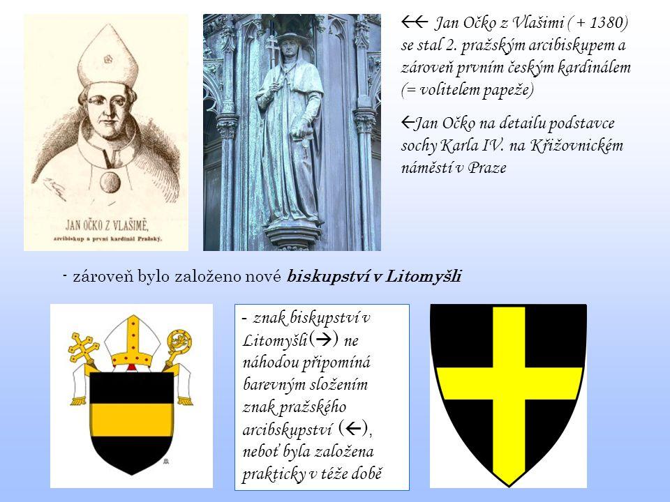  Jan Očko z Vlašimi ( + 1380) se stal 2