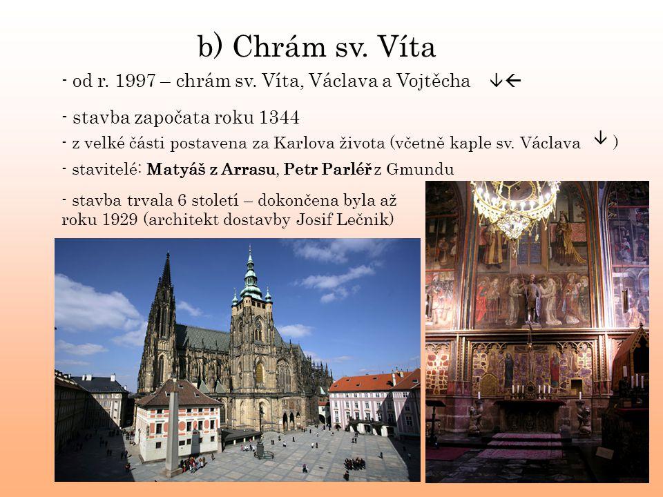 b) Chrám sv. Víta - od r. 1997 – chrám sv. Víta, Václava a Vojtěcha 
