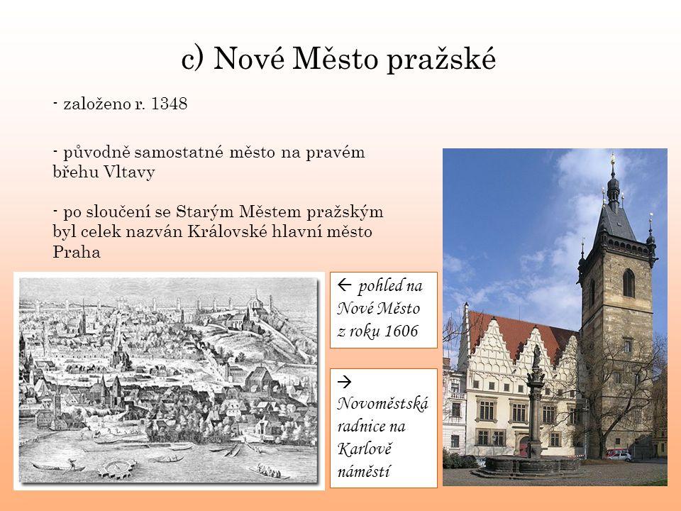 c) Nové Město pražské - založeno r. 1348