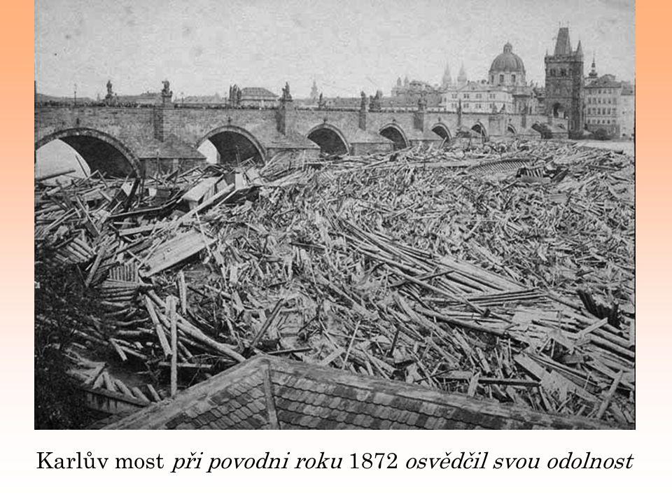 Karlův most při povodni roku 1872 osvědčil svou odolnost