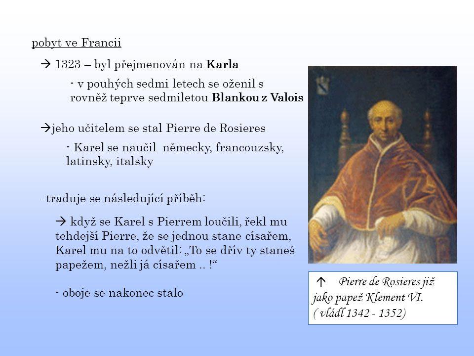 Pierre de Rosieres již jako papež Klement VI. ( vládl 1342 - 1352)