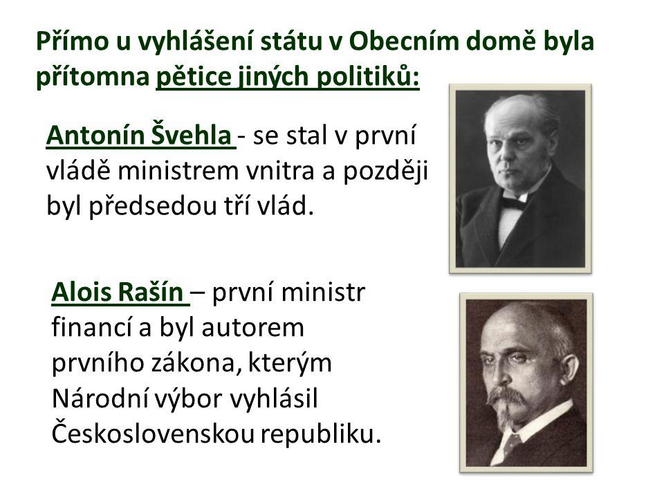 Přímo u vyhlášení státu v Obecním domě byla přítomna pětice jiných politiků:
