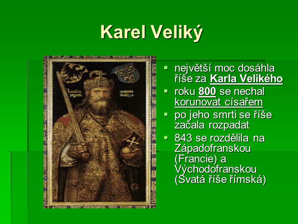 Karel Veliký největší moc dosáhla říše za Karla Velikého