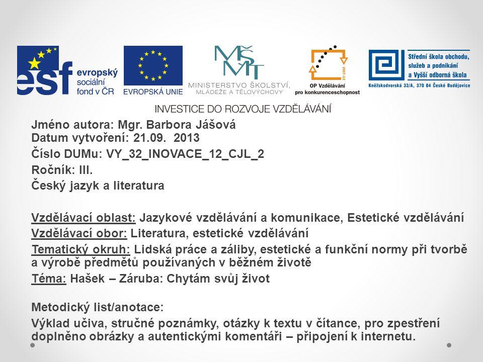 Jméno autora: Mgr. Barbora Jášová Datum vytvoření: 21.09. 2013