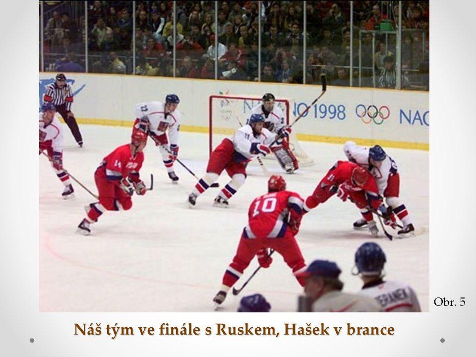 Náš tým ve finále s Ruskem, Hašek v brance