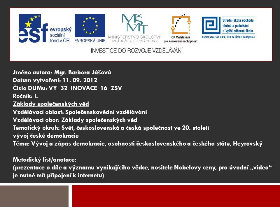 Jméno autora: Mgr. Barbora Jášová Datum vytvoření: 11. 09. 2012