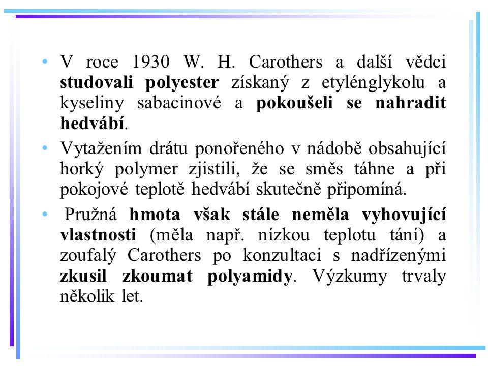 V roce 1930 W. H. Carothers a další vědci studovali polyester získaný z etylénglykolu a kyseliny sabacinové a pokoušeli se nahradit hedvábí.