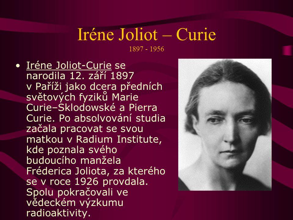 Iréne Joliot – Curie 1897 - 1956