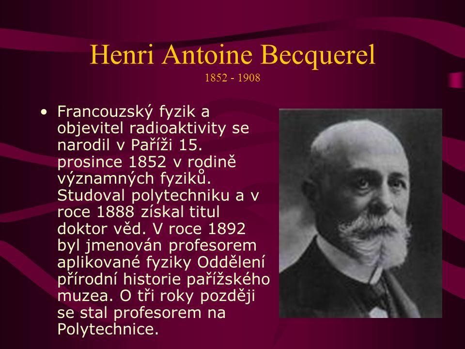 Henri Antoine Becquerel 1852 - 1908