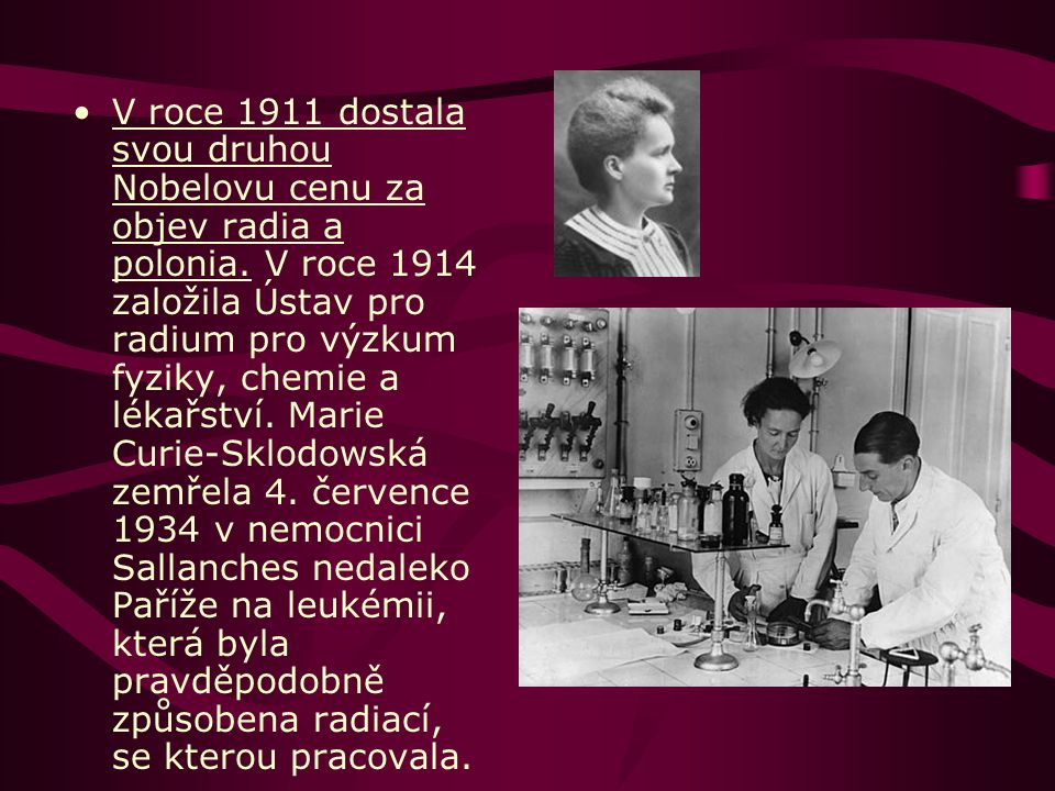 V roce 1911 dostala svou druhou Nobelovu cenu za objev radia a polonia